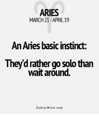 Mar 10, 2016. In order to make business changes that you dream of, you need continuous efforts, and most of all daring readiness to take  .....FOR FULL HOROSCOPE VISIT: http://horoscope-daily-free.net: ARIES  MARCH 21- APRIL19  An Aries basic instinct:  hev'd rather go solo than  wait around.  ZodiacMind.com Mar 10, 2016. In order to make business changes that you dream of, you need continuous efforts, and most of all daring readiness to take  .....FOR FULL HOROSCOPE VISIT: http://horoscope-daily-free.net