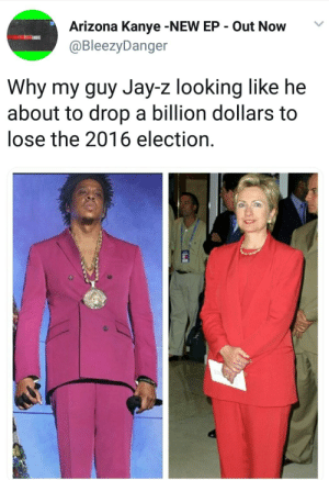 Dank, Jay, and Jay Z: Arizona Kanye -NEW EP Out Now  @BleezyDanger  Why my guy Jay-z looking like he  about to drop a billion dollars to  lose the 2016 election. Males dont liethats an Email trait. by StarstruckMultimedia MORE MEMES