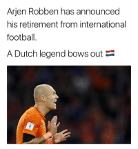 Football, Memes, and Dutch Language: Arjen Robben has announced  his retirement from international  football  A Dutch legend bows out B A great international career for Robben 😢✌🏽️👏🏽