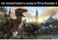 Finally!: Ark: Survival Evolved is coming to PS4 on December 6 Finally!