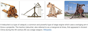 I am sorry fellow r/trebuchet_memes members, but Wikipedia is a supporter of r/catapult_memes: Arm  Puling  Ropes  Relesse  SInD  A trebuchet is a type of catapult, a common and powerful type of siege engine which uses a swinging arm t  throw a projectile. The traction trebuchet, also referred to as a mangonel at times, first appeared in Ancient  China during the 4th century BC as a siege weapon. Wikipedia I am sorry fellow r/trebuchet_memes members, but Wikipedia is a supporter of r/catapult_memes