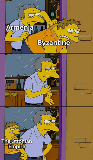 Empire, Memes, and History: Armenia  Byzantine  The Ottoman  Empire Persecuted people's memes, take em fast.