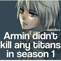 Anime, Facts, and Memes: Armin didn't  kill any titans  In Season 1 QOTD: Do you like Armin? | Follow @animee for Anime Facts | ⭐ . . Cr. @animefacx