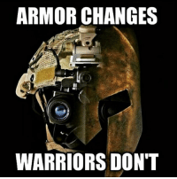 The tools of the job may change but a true Warriors Heart does not! sa_alphaco: ARMOR CHANGES  WARRIORS DON'T The tools of the job may change but a true Warriors Heart does not! sa_alphaco