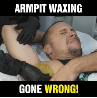 I can feel his pain just by watching it...: ARMPIT WAXING  GONE WRONG! I can feel his pain just by watching it...