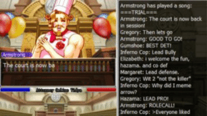 """TooDamnSmug - Turnabout Keyfabe Killer - Twitch: Armstrong has played a song:  TRIAL  Armstrong: The court is now back  in session!  Gregory: Then lets go  Armstrong: GOOD TO GO  Gumshoe: BEST DET  Inferno Cop: Lead Bully  Elizabeth: i welcome the fun,  hazama. and co def  Margaret: Lead defense.  Gregory: Wit 2 """"not the killer  Inferno Cop: Why did I meme  arrow?  Hazama: LEAD PRO!  Armstrong: ROLECALL  Inferno Cop: >Everyone liked  Armstrong  The court is now ba TooDamnSmug - Turnabout Keyfabe Killer - Twitch"""