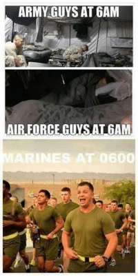 Lairs: ARMY GUYS AT 6AM  LAIR EORCE GUYS AL6AM  RINES AT 06000