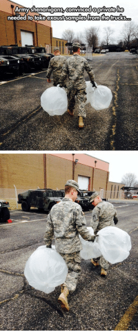 "Club, Prank, and Shenanigans: Army shenanigans,Convinceda privafehe  needed to take exaust samples from the trucks.. <p><a href=""http://laughoutloud-club.tumblr.com/post/173433757941/army-prank"" class=""tumblr_blog"">laughoutloud-club</a>:</p>  <blockquote><p>Army Prank</p></blockquote>"