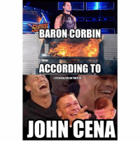 Funny, John Cena, and Love: ARON CORBIN  ACCORDING TO  STILLREAL2US ON TWITTER  JOHN CENA I know I'm probably in the minority but I loved Corbin's old entrance music... skinnyfat baroncorbin wwe wwememes raw sdlive wrestling funny like follow share njpw roh love laugh haha memes jokes likes nxt dankmemes ig johncena