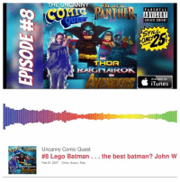 "Arnold Schwarzenegger, Batman, and Click: ARORA  BLACK  PAIENTAL  ADVISORY  EIPLICIT CONTENT  STILA  ONLY  THOR  HERGNAROKA  Available on  iTunes  Uncanny Comic Quest  #8 Lego Batman the best batman? John W  Feb 21, 2017 Chris, Aaron, Alex 🚨NEW PODCAST EPISODE IS UP!🚨CLICK THE LINK IN MY BIO FOR NON-iTunes users. For those of you on iTunes just subscribe to Uncanny Comic Quest. Give us a listen please, please PLEASE leave us a review. We will read them on our next episode. . this soundbite here is one of the fan questions we got this week and we had A LOT of fun with it. Go to the website! Click the link in my bio ""DO IT NOWWWW!"" -Arnold Schwarzenegger . . . batman superman wonderwoman aquaman justiceleague suicidesquad darkseid supergirl theflash flash reverseflash captainamerica ironman doctorstrange starwars starwarsrebels darthvader darthmaul dccomics marvel blackpanther thor hulk thorragnarok spiderman spidermanhomecoming guardiansofthegalaxy logan xmen legion"