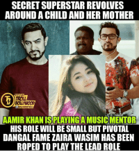 Memes, Troll, and Trolling: AROUND A CHILD AND HER MOTHER  FFICIAL  TROLL  BOLLYWOOD  AAMIR PLAYING A  HIS ROLE WILL BESMALL BUTPIVOTAL  DANGAL FAME ZAIRA WASIM HASBEEN  ROPED TO PLAY THE LEAD ROLE WooW (y)  *Kryptonian