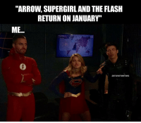 "After crossover event fever for Arrowverse continue, but we have to wait so many days. ArrowMemes . . The Flash: january 15 Supergirl: january 20 Arrow: january 21 . ArrowEdits Elseworlds elseworlds Crossover crossoverevent oliverqueen greenarrow arrow StephenAmell karazorel karadanvers supergirl melissabenoist grantgustin barryallen theflash flash TeamSupergirl teamflash cw thecw dccomics: ""ARROW, SUPERGIRL AND THE FLASH  RETURN ON JANUARY""  ME.  arrowmemes After crossover event fever for Arrowverse continue, but we have to wait so many days. ArrowMemes . . The Flash: january 15 Supergirl: january 20 Arrow: january 21 . ArrowEdits Elseworlds elseworlds Crossover crossoverevent oliverqueen greenarrow arrow StephenAmell karazorel karadanvers supergirl melissabenoist grantgustin barryallen theflash flash TeamSupergirl teamflash cw thecw dccomics"
