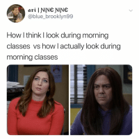 Blue, Relatable, and How: art  @blue_brooklyn99  How l think I look during morning  classes vs how l actually look during  morning classes morning classes should be illegal b99