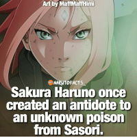 """Memes, 🤖, and Art: Art by MaffMaffHimi  NARUTOFACTS  Sakura Haruno once  created an antidote to  an unknown poison  from Sasori. And you say she's """"useless?"""" She is badass! 👊🏻   who's your favorite female ninja? 😍   follow my homies @minato.official @itechimemes"""