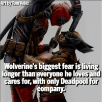 Memes, Movies, and Deadpool: Art by Tom Velez  Wolverine's biggest fear is living  e hel  ves  cares for, with only Deadpool fo  mpany They should do a 'Logan' style Deadpool movie called 'Wade' where he has to wheel Logan around! 🔥 Follow @deadpoolfacts for your daily Deadpool dose. 👏👏👏👏 @vancityreynolds 🙌 wadewilson marvelnation driveby q dc fox movies deadpool marvel deadpool2 hahaha lmfao heh