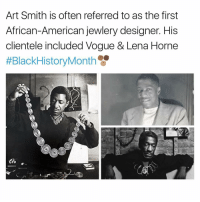 Memes, 🤖, and Art: Art Smith is often referred to as the first  African-American jewlery designer. His  clientele included Vogue & Lena Horne