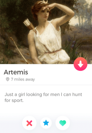 Honesty is everything !: Artemis  7 miles away  Just a girl looking for men I can hunt  for sport.  X Honesty is everything !