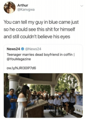 : Arthur  @Kanvgwa  You can tell my guy in blue came just  so he could see this shit for himself  and still couldn't believe his eyes  News24@News24  Teenager marries dead boyfriend in coffin  @YouMagazine  ow.ly/NJRI30IP7d6