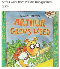 Arthur went from PBS to Trap god real  quick  MARC BROWN  ARTHUR  GROWS WEED Arthur a savage