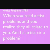 Memes, Doodle, and Photography: Artist Problem #795  When you read artist  problems and you  realize they all relate to  you. Am I a artist or a  problem What in tarnation ~🍰 - ========== Art Account: @nightmare_swiss - Photography Account: @toxical_skies ========== -☣☢☣☢☣ art doodle artistproblems artiststruggle artist artistissues artissues artstruggle artproblem doodle sketch pen funny lol skizze skizzieren kunst meme coloring problems lol funny meme memes happy artistic artpain lmao relatable relatableposts haha künstler