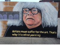 Dank, 🤖, and Art: Artists must suffer for the art. That's  why it's called painting