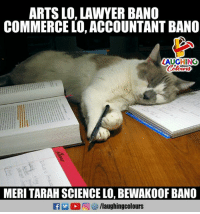 Lawyer, Science, and Indianpeoplefacebook: ARTS LO, LAWYER BANO  COMMERCE LO, ACCOUNTANT BANO  AUGHING  MERI TARAH SCIENCE LO, BEWAKOOF BANO