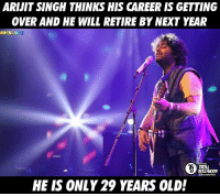 Memes, Troll, and Trolling: ARUIT SINGH THINKS HIS CAREER ISGETTING  OVER AND HE WILL RETIRE BY NEXT YEAR  #DYN MITT  TROLL  BOLLWOOD  HE IS ONLY 29 YEARS OLD! This is sad.. :( Arijit Singh  #Dynamite