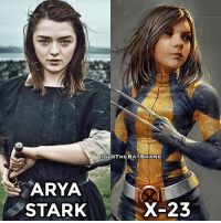 Memes, Squad, and Arya: ARYA  STARK  X-23 Who would you pick to be on your squad?