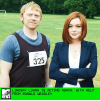 "Fire, Harry Potter, and Head: As  325  LINDSAY LOHAN IS ACTING AGAIN, WITH HELP  FROM RONALD WEASLEY  NEWS It's a good thing Veritaserum doesn't exist outside of Harry Potter, because Rupert Grint's new TV character in the upcoming British comedy Sick Note is a giant liar, liar, pants on fire. Grint stars as Daniel Glass, a disgruntled gentleman who's misdiagnosed with cancer, and Variety reports that Lindsay Lohan will appear alongside him in Season 2, set to air on Sky in 2018. _ The show follows what happens after Glass finds out he doesn't actually have cancer but keeps the lie going, however, because people are much nicer when they think you're sick. Lohan will play the daughter of his boss, making her one more person tangled up in his web of lies. If only she had access to Professor Snape's potions ingredients to whip up some truth-telling serum. _ ""One lie leads to the next in this unsettlingly brilliant comedy that will hook viewers in and have them on the very edge of their seats,"" Jon Mountague, head of comedy at Sky, said in a statement. ""Filming for series two is already under way and we're delighted to confirm Lindsay Lohan will be joining Rupert and Nick [Frost] in this stellar comedy cast."" _ Now the big question is, will Lohan whip out the British accent she perfected in The Parent Trap? Accents are her specialty, after all. _ by Deepa Lakshmin"
