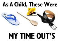 Funny, Parents, and Time: As A Child. These Were  MY TIME OUTS Parents child development tools.  See more funny chit at www.mexword.com