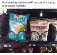 Memes, 🤖, and Vending Machine: As a vending machine refill person, this has to  be a career highlight.  YO CHERRY  GLOW,  309 2  307  305