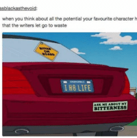 Memes, 🤖, and Nap: as black asthevoid  when you think about all the potential your favourite character h  that the writers let go to waste  I H8 LIFE  BITTERNESS I need a nap