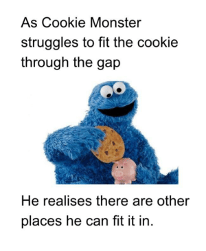 cookie monster: As Cookie Monster  struggles to fit the cookie  through the gap  He realises there are other  places he can fit it in.