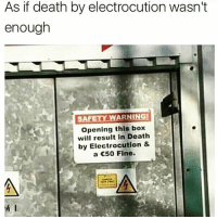 🤣😂😂😂😂: As if death by electrocution wasn't  enough  SA  PARAWARNING  WARNING  Opening this box  will result in Death  by Electrocution &  a C50 Fine. 🤣😂😂😂😂
