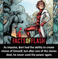 Batman, Facts, and Memes: As Impulse, Bart had the ability to create  clones of himself, but after one of the clones  died, he never used the power again. ⚡️⚡️ - Impulse! - (putting old facts in the new layout) - My other IG Accounts @facts_of_heroes @webslingerfacts @yourpoketrivia ⠀⠀⠀⠀⠀⠀⠀⠀⠀⠀⠀⠀⠀⠀⠀⠀⠀⠀⠀⠀⠀⠀⠀⠀⠀⠀⠀⠀⠀⠀⠀⠀⠀⠀ ⠀⠀------------------------ blackflash lindapark batman johnfox maxmercury impulse inertia professorzoom danielwest godspeed savitar flashcw theflash hunterzolomon therogues flashcw justiceleague wallywest eobardthawne grantgustin ezramiller like4like batmanvsuperman bartallen zoom flash barryallen youngjustice jaygarrick