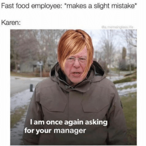 As long as customer service exists, there will be Karens. #Memes #Karen #CustomerService: As long as customer service exists, there will be Karens. #Memes #Karen #CustomerService