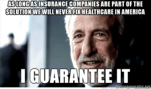 As long as insurance companies are involved. Aetna is proof of that this morning: As long as insurance companies are involved. Aetna is proof of that this morning