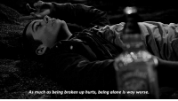 http://iglovequotes.net/: As much as being broken up hurts, being alone is way worse. http://iglovequotes.net/