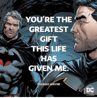 Batman, Fathers Day, and Life: AS YOU'RE THE  GREATEST  GIFT  THIS LIFE  GI  OMAS WAYNE  & DC COMICS. Happy Fathers Day 🙌 - Credit to @dccomics - batman brucewayne thomaswayne flashpoint flashpointbatman watchmen thewatchmen doctormanhattan thebutton fathersday dc dccomics dailygeekfacts