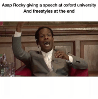Funny, Rocky, and Asap Rocky: Asap Rocky giving a speech at oxford university  And freestyles at the end 👌🏾