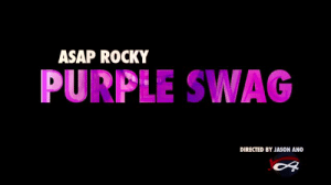 gucci-flipflops:  Purple swag  RIP YAMS: ASAP ROCKY  PURPLE SWAG  DIRECTED BY JASON ANO gucci-flipflops:  Purple swag  RIP YAMS