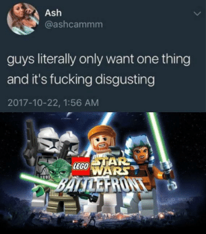 This is where the fun begins!: Ash  @ashcammm  guys literally only want one thing  and it's fucking disgusting  2017-10-22, 1:56 AM  STAR  LEGO  WARS  BALTLEFRONT  SOLID SNARK This is where the fun begins!