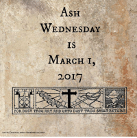 "Ash, Memes, and Ash Wednesday: AsH  WEDNESDAY  IS  MARCH I,  2017  FOR DUST TRou 3ARTAnD URTO DusT Tnou SRRILT RETURR  HTTP:/AMYwELBORN woRDPRESs.coM Lent begins in one week!   I'm reminded (and inspired) by St. Francis of Assisi, who told his fellow friars near the end of his life: ""Let us begin again, for until now we have done nothing...""  May our Lord give us the grace of such humble and holy zeal."