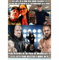 Memes, World Wrestling Entertainment, and Undertaker: ASI LUCE EN LA VIDA REAL MARK CALAWAY,EL  ACTOR QUE INTERPRETAAL ENTERREADOR EN LA WWE  PERO DESPUES DE UN POCO DE MAQUILLAJEYA  ESTALISTOPARADELEITARANINOS RATA  Siguete riendo del deporte en MEMEDEPORTES.COM La otra cara del enterrador de la WWE enterrador MarkCalaway Undertaker wwe memedeportes https:-www.memedeportes.com-futbol-la-otra-cara-del-enterrador-de-la-wwe
