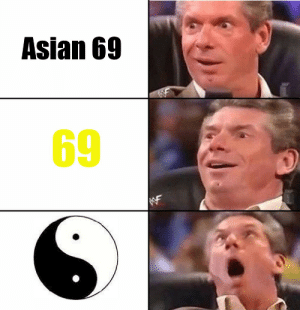 Asian, Racist, and Dank Memes: Asian 69  69 Mildly racist