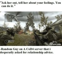 """Advice, Andrew Bogut, and Http: Ask her out, tell her about your feelings. You  can do it.""""  110  el  180  GN COM  Random Guy on A CoD4 server that i  desperatly asked for relationship advice. <p>Gamers Are Wholesome Too. via /r/wholesomememes <a href=""""http://ift.tt/2Awuosh"""">http://ift.tt/2Awuosh</a></p>"""