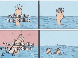 """Asking, For, and This: Asking for  helponline  """"Um having the  same problem  0a. This sub in a nutshell"""