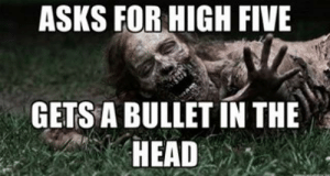 Head, Memes, and The Walking Dead: ASKS FOR HIGH FIVE  GETS A BULLET IN THE  HEAD The Walking Dead': All the Memes & GIFs You Need to See | Heavy.com ...