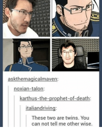 Driving, Twins, and Onepiece: askthemagicalmaven:  noxian talon.  karthus-the-prophet-of-death  italian driving  These two are twins. You  can not tell me other wise. mark used to be my fav youtuber istg - onepiece anime animememes animeedit animelover fairytail blackbutler blueexorcist tokyoghoul attackontitan deathnote hunterxhunter narutoshippuden naruto noragami onepunchman haikyuu kurokonobasket thesevendeadlysins owarinoseraph animefacts yurionice swordartonline mysticmessenger 👀 assassinationclassroom iloveanime animeworld weeb