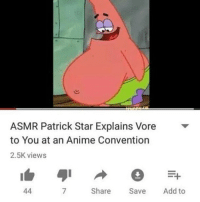 How Old Is Patrick Star: ASMR Patrick Star Explains Vore  to You at an Anime Convention  2.5K views  7  Share Save Add to